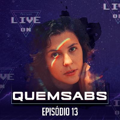 """Live On Podcast - Convidada: Sabrina """"Quemsabs"""" - Episódio 13"""