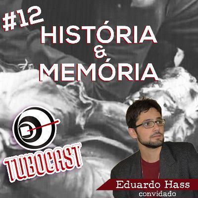 #12 História & Memória