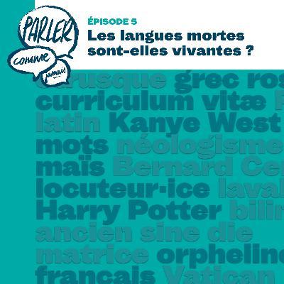 Les langues mortes sont-elles vivantes ?
