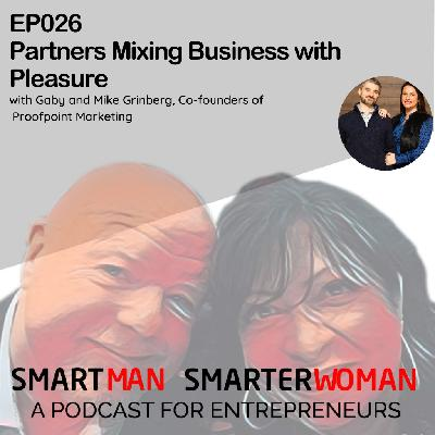Episode 26: Mike and Gaby Grinberg - Partners Mixing Business with Pleasure