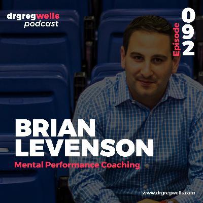 #92. Brian Levenson on Mental Performance Coaching
