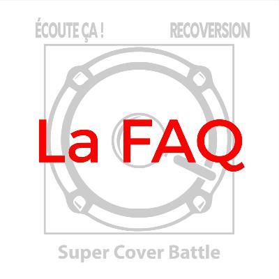 #59 : La F.A.Q de Super Cover Battle !