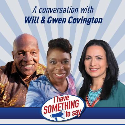 """Episode #97: """"I Have SOMETHING To Say"""" with special guests, Will & Gwen Covington"""