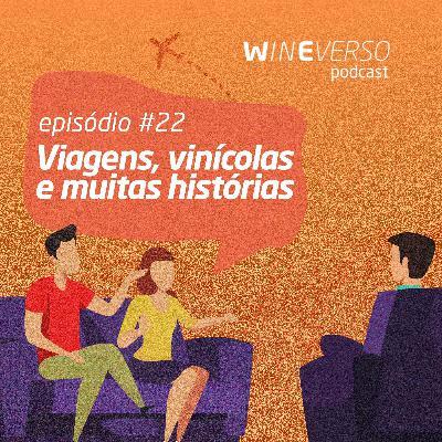 Viagens, vinícolas e muitas histórias