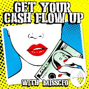 Episode 1: Get Your Cash Flow Up is Here