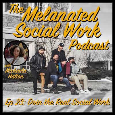 Episode 23 with Michaela Hatton: Doin the Real Social Work