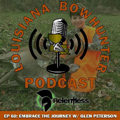 Episode 60: Embrace the Journey w/ Glen Peterson