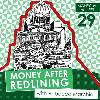 Money After Redlining with Rebecca Marchiel