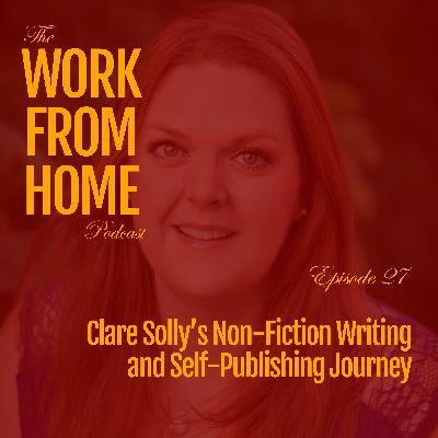 Clare Solly's Non-Fiction Writing and Self-Publishing Journey
