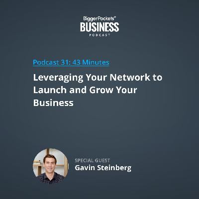 31: Leveraging Your Network to Launch and Grow Your Business with Gavin Steinberg