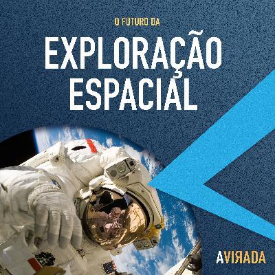 T3:E8 - O Futuro da Exploração Espacial