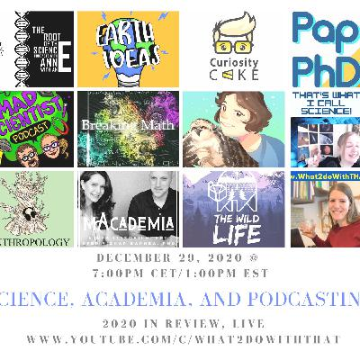 Science, Academia, and Podcasting- a Worldwide Year in Review