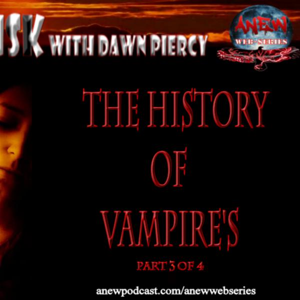 The History of Vampires Part 3 of 4