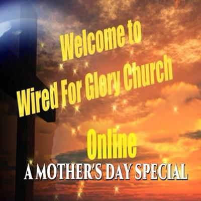 Mothers Day Special | By Wired For Glory