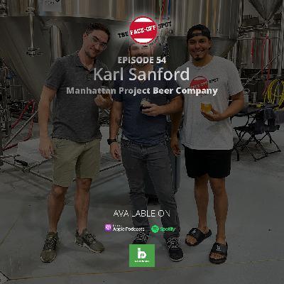 Episode 54 - Karl Sanford - Manhattan Project Beer Company