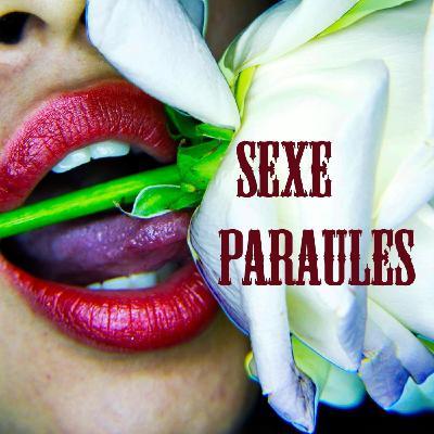 Sexe Paraules (ed. 18): Coitos más intensos