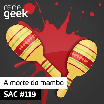 SAC – A morte do mambo