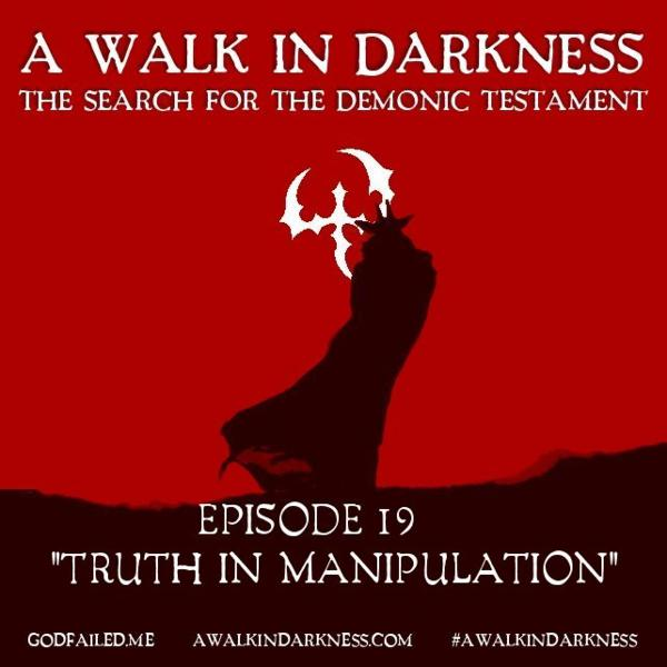 Truth In Manipulation (Episode 19)