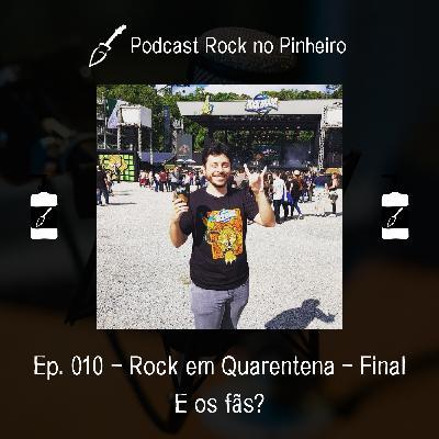 Rock em Quarentena - E os fãs?