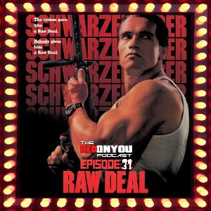 Ep.31 - Raw Deal