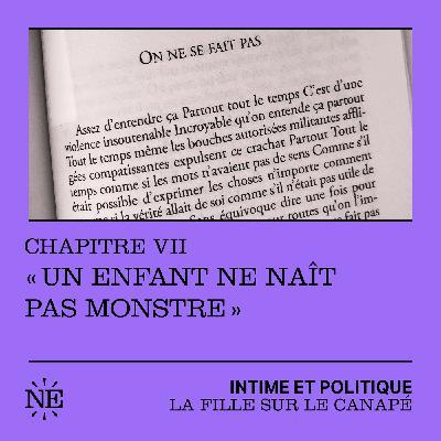 """La Fille sur le canapé : Chapitre VII - """"Un enfant ne naît pas monstre"""""""
