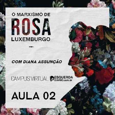 2: CAMPUS VIRTUAL - O Marxismo de Rosa Luxemburgo: Aula 2