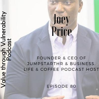 Episode 80, Joey Price, Founder & CEO of JumpstartHR & Business, Life & Coffee podcast host