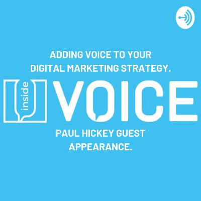 Episode 284: How To Add Voice To Your Digital Marketing Strategy: Guest Appearance On Inside VOICE Podcast