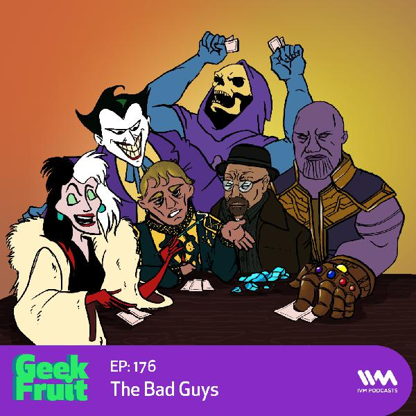 Ep. 176: The Bad Guys