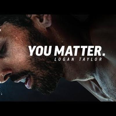 Motivational Podcasts | YOU MATTER - Powerful Motivational Speech