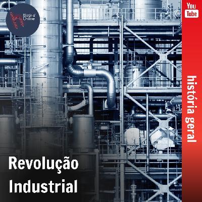 Revolução Industrial – séc. XVIII (aulas 21 e 22)