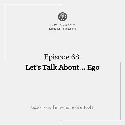 Let's Talk About... Ego