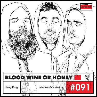 session #091 – Blood Wine Or Honey