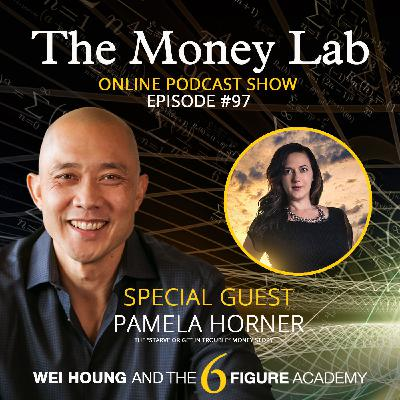 """Episode #97 - The """"Starve Or Get In Trouble"""" Money Story with Guest Pamela Horner"""