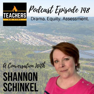 148 - Shannon Schinkel: Drama, Equity, and Assessment