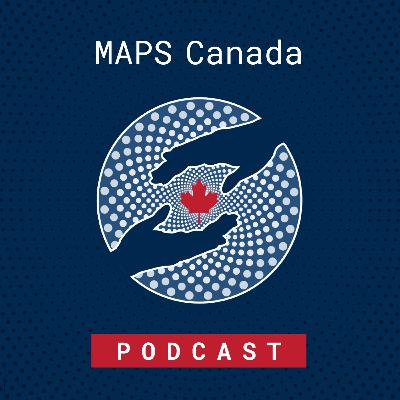 #1 - Introduction to MAPS Canada & Psychedelics