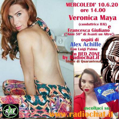 """Veronica Maya e Francesca Giuliano (""""Anni '50"""" di Avanti un altro!) ospiti di Alex Achille in """"RED ZONE"""" by Radiochat.it"""