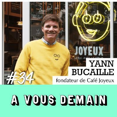 #34 l Yann Bucaille : il ouvre des « Cafés Joyeux » avec des serveurs (presque) comme les autres
