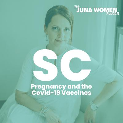 Pregnancy and the Covid-19 Vaccines