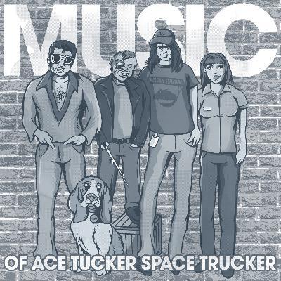 Bonus Episode 2: Music of Ace Tucker Space Trucker Infomercial