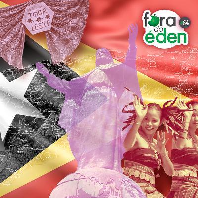 FdÉ 64: Para o Leste até Timor
