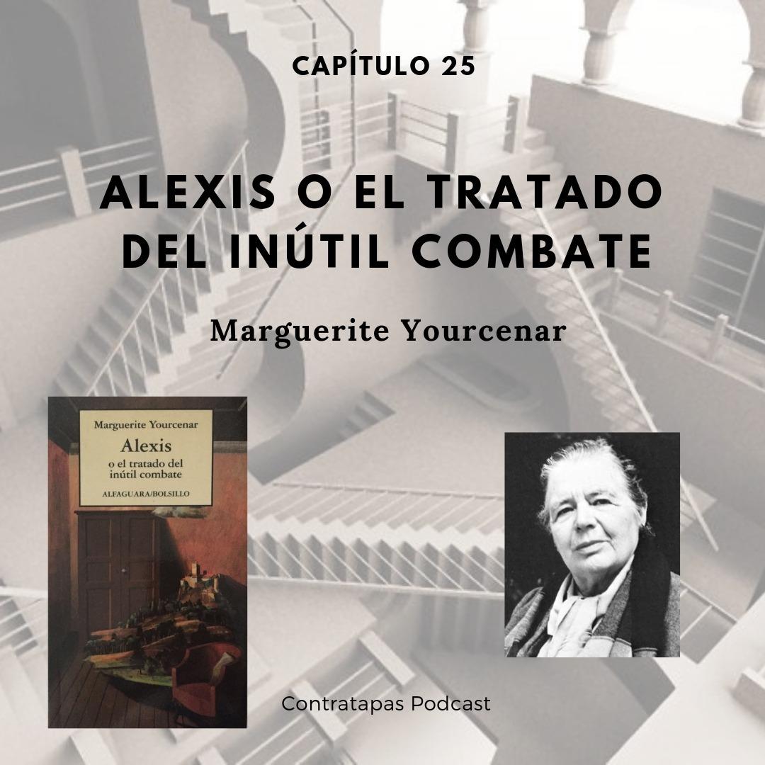 25. Alexis o el tratado del inútil combate · Marguerite Yourcenar