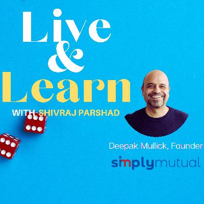 Ep 13. 1% Formula to your Financial Freedom with Deepak Mullick, Founder, SimplyMutual
