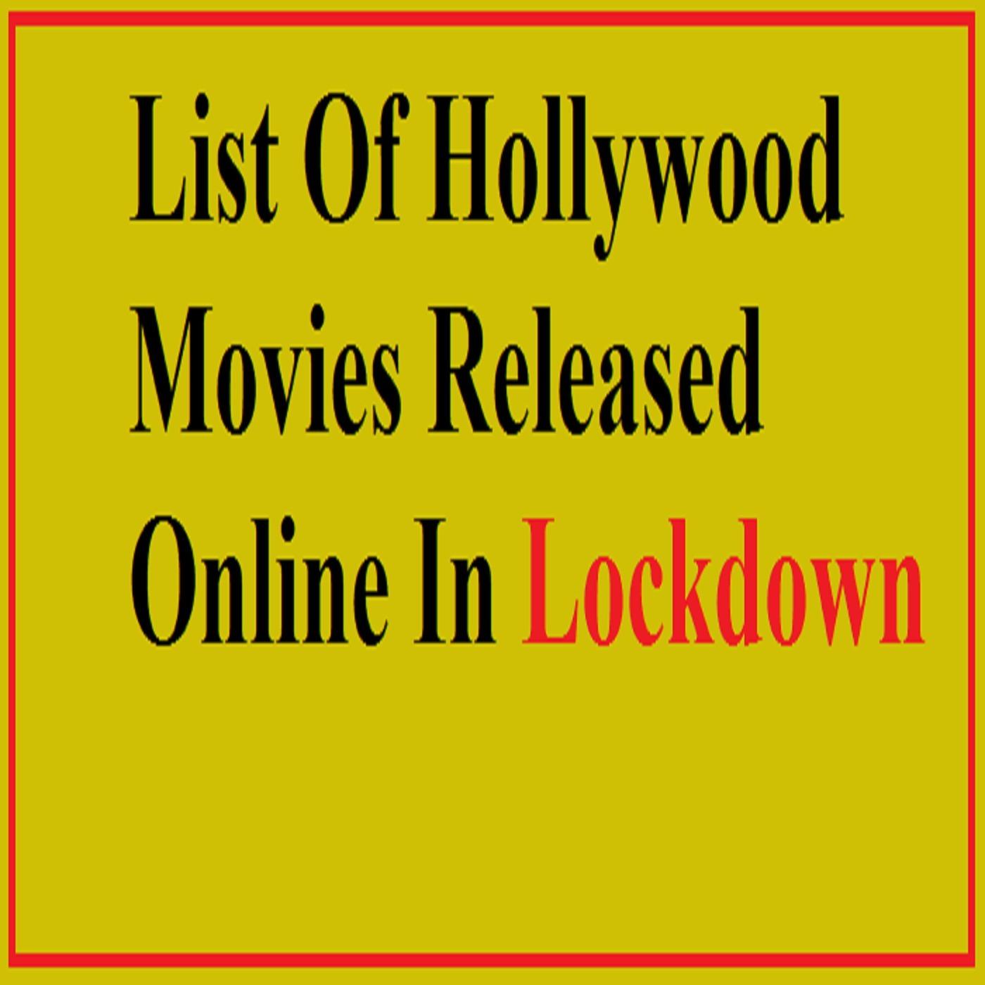 Watch Hollywood Movies Released Online In Lockdown