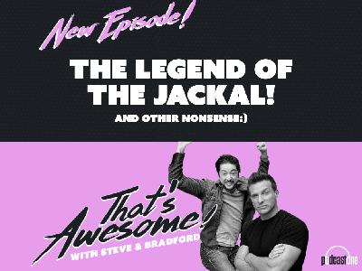 The Legend Of The Jackal...and Other Nonsense:)