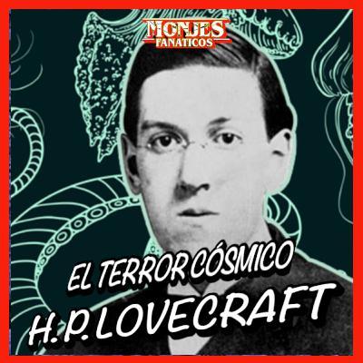 132. El Terror Cósmico de H. P. Lovecraft 😱