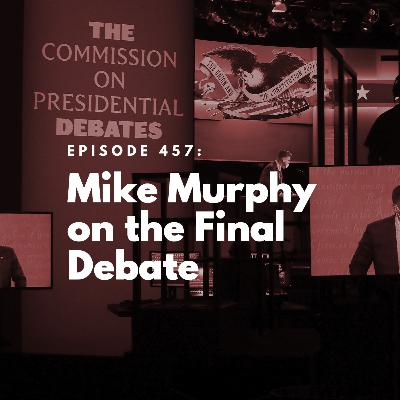 Mike Murphy on the Final Debate