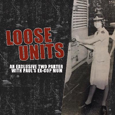 Loose Units: Mum's the word - Part Two