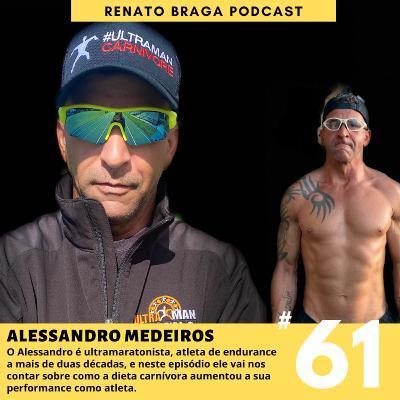 EP61 - Entrevista com o ultramaratonista Alessandro Medeiros sobre dieta carnívora