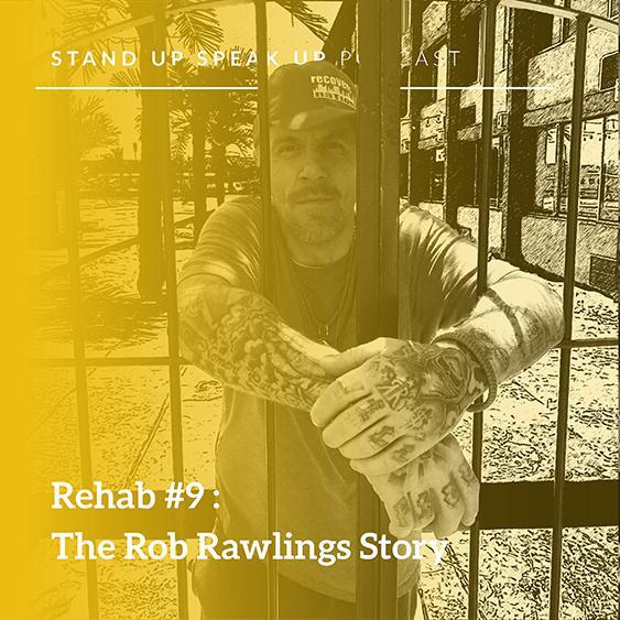 Episode 51:  Rehab #9: The Rob Rawlings Story